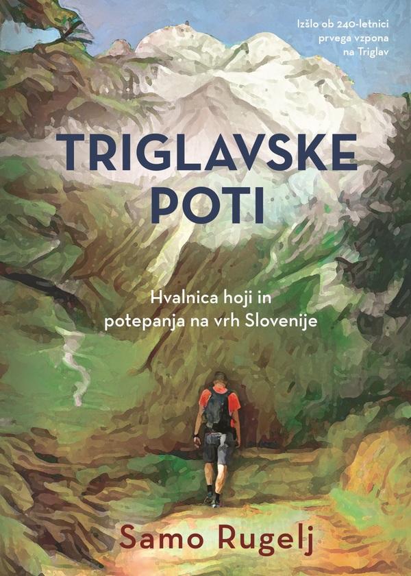 TRIGLAVSKE POTI Hvalnica hoji in potepanja na vrh Slovenije